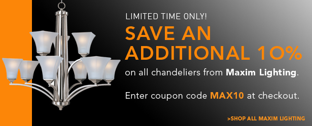 Save 10% on all chandeliers by Maxim